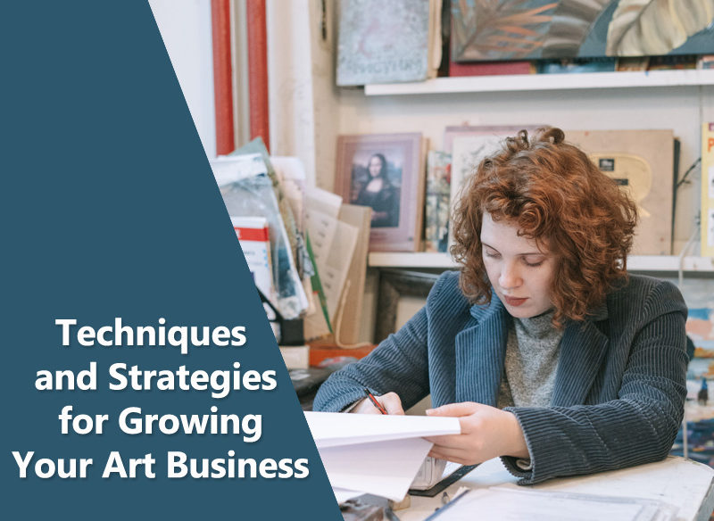 Techniques and Strategies for Growing Your Art Business