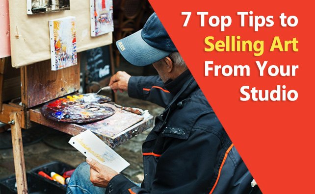 7 Top Tips to Selling Art From Your Studio