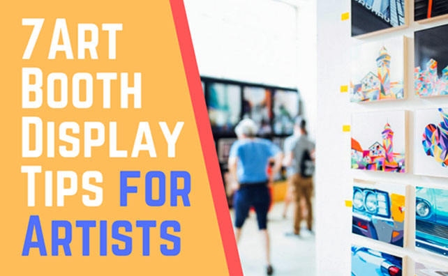 7 Art Booth Display Tips for Artists